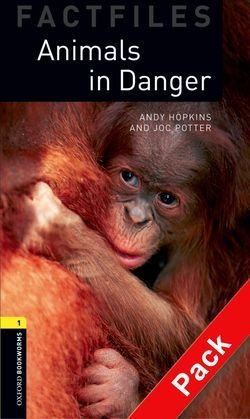 animals in danger - factfiles oxford bookworms lv 1 with cd