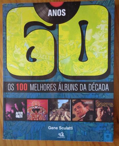 anos 60 - os 100 melhores álbuns da década livro gene sculat