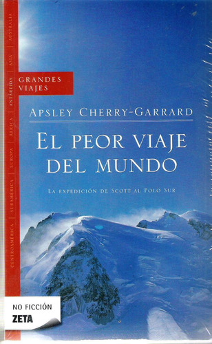 antártida. apsley cherry garrard, el peor viaje del mundo