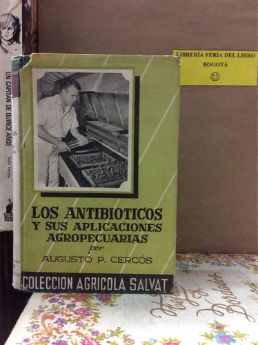 antibióticos y aplicaciones agropecuarias. augusto cercós