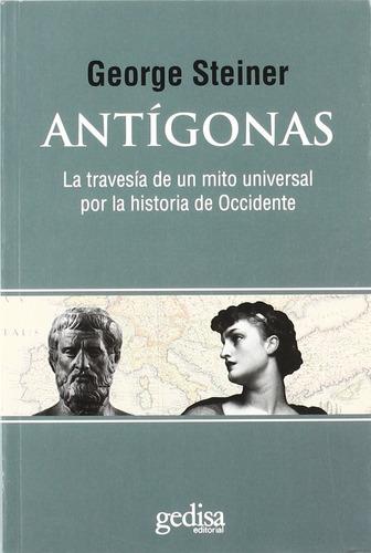 antígonas - mito de occidente, steiner, gedisa