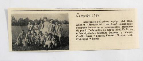 antigua nota clipping club a rivadavia lincoln campeon 1948