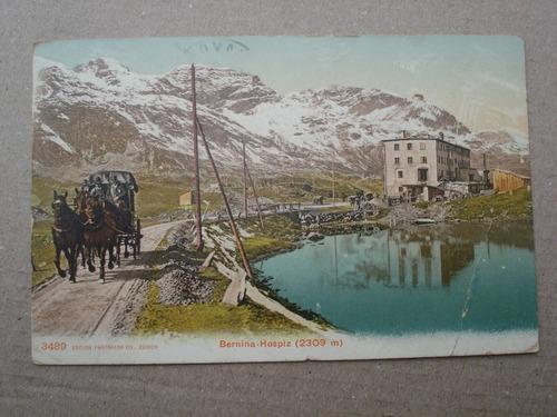 antigua postal bernina-hospiz 2309 mts. - año 1909