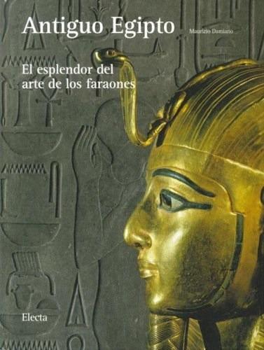 antiguo egipto el esplendor del arte de los faraones de dami