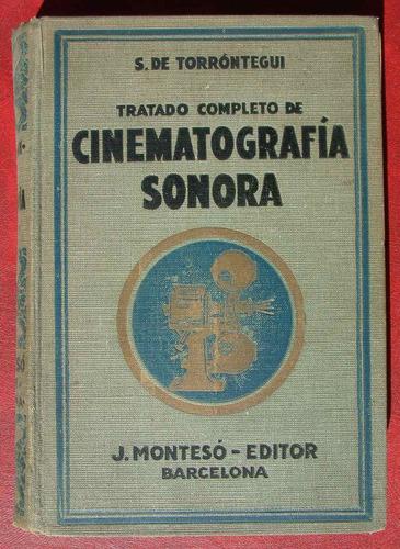 antiguo libro de cinematografia sonora / s. de torrontegui