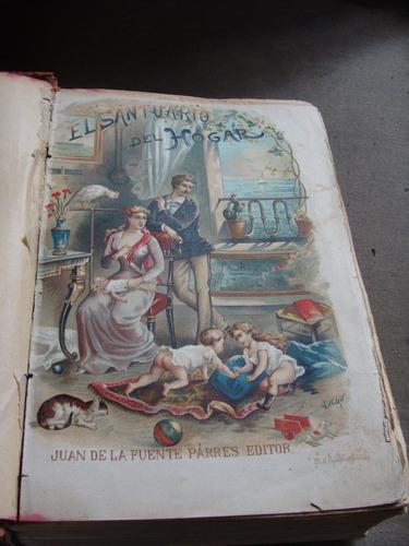 antiguo libro el santuario del hogar, tomo i, ilustrado con