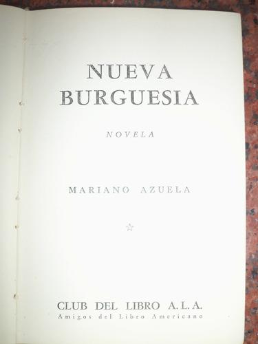 antiguo libro nueva burguesia - autor: mariano azuela