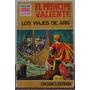 El Príncipe Valiente. Los Viajes De Arn. Por Harold Foster.