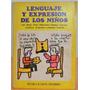 Lenguaje Y Expresión De Los Niños