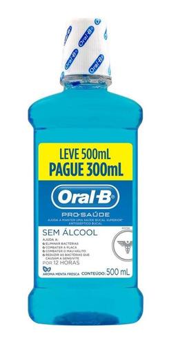 antisséptico bucal oral-b pro-saúde leve 500 ml pague 300ml