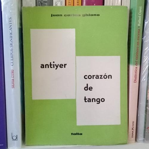 antiyer. corazón de tango de juan carlos ghiano. teatro