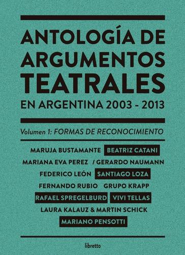 antología de argumentos teatrales en argentina 2003-2013 v.1
