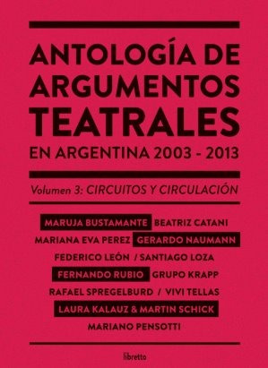 antología de argumentos teatrales en argentina 2003-2013 v.3