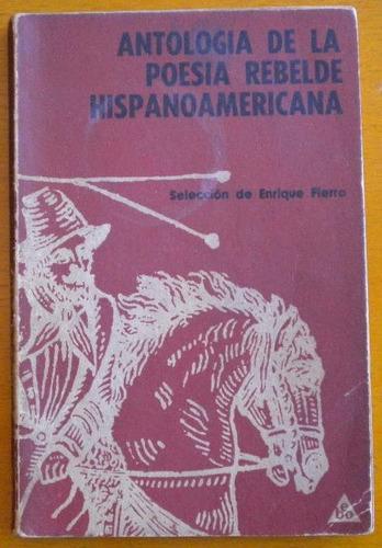 antología de la poesía rebelde hispanoamericana / fierro enr