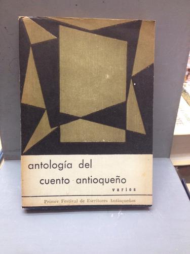 antología del cuento antioqueño - varios autores.
