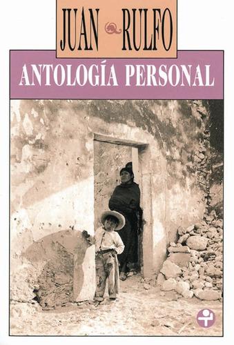 antología personal. autor: juan rulfo
