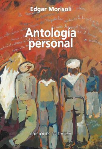 antología personal - edgar morisoli- ediciones en danza