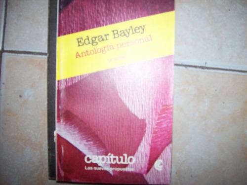 antologia personal por edgar bayley