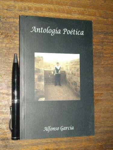 antología poética - alfonso garcía - impreso lom  como nuevo