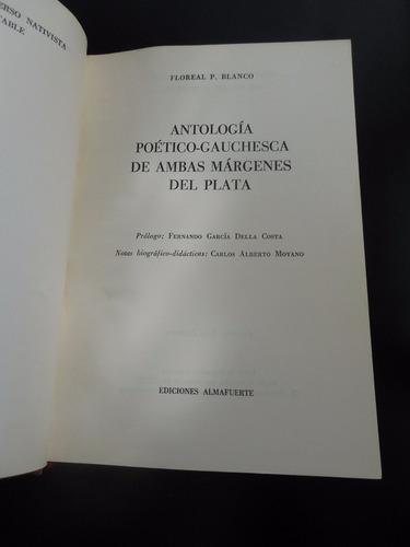antologia poetico gauchesca de ambas margenes floreal blanco