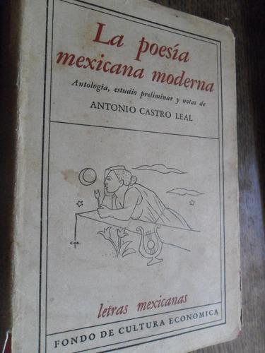 antonio castro leal. la poesía mexicana moderna. antología