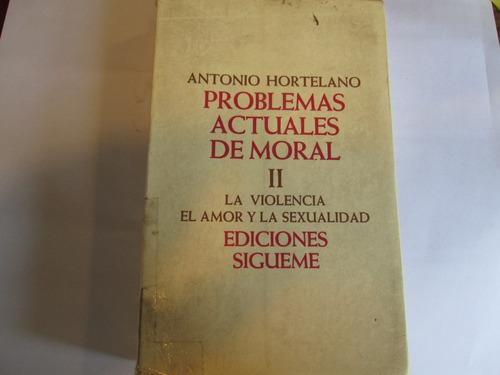 antonio hortelano, problemas actuales de moral t. ii