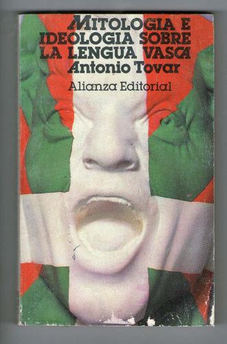 antonio tovar - mitología e ideologia sobre la lengua vasca