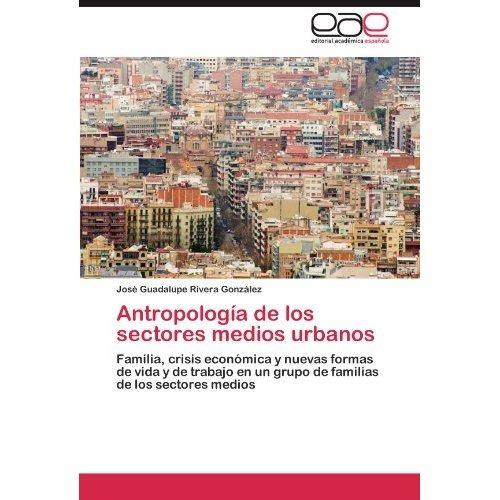 antropolog a de los sectores medios urbanos; jo envío gratis