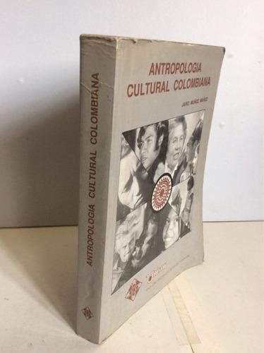 antropología cultural colombiana, jairo muñoz muñoz