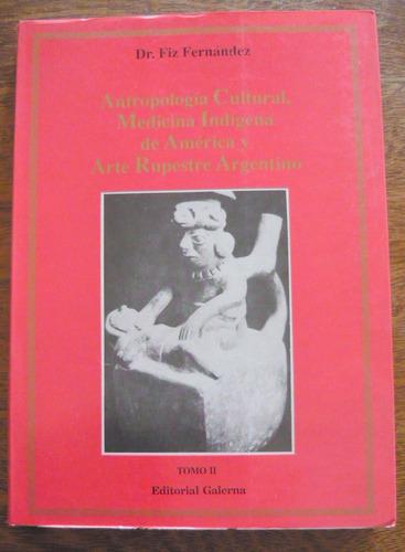 antropología cultural medicina indígena y arte rupestre - 3t