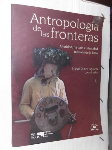 antropologia de las fronteras miguel olmos aguilera coordina
