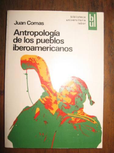 antropologia de los pueblos iberoamericanos - j.comas