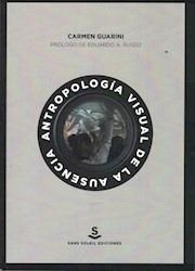antropologia visual de la ausencia - carmen guarini