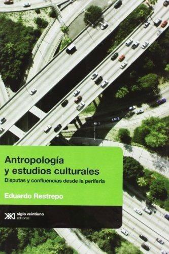 antropología y estudios culturales de eduardo restrepo