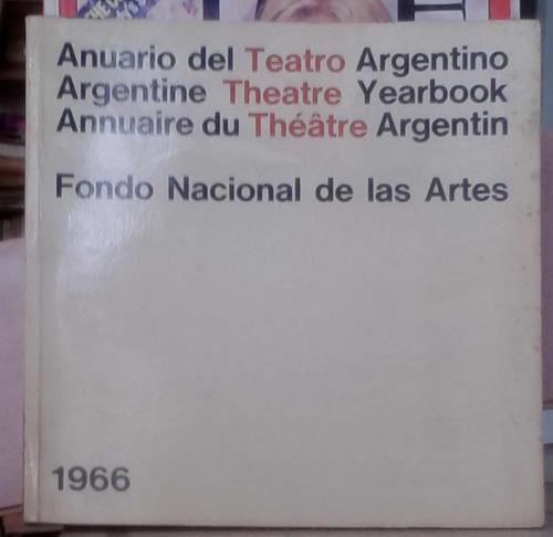 anuario del teatro argentino 1966 - fondo nacional de las ar