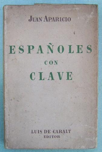 aparicio, juan. españoles con clave. luis de caralt editor,