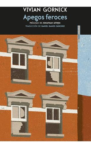apegos feroces, vivian gornick, sexto piso #