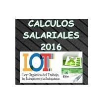Calculos Salariales, Vacaciones, Prestaciones, Y Mas!! 2016