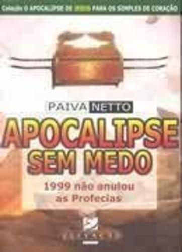 apocalipse sem medo 1999 não anulou as profecias