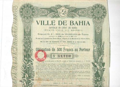 apólice - ville de bahia 500 francos - ano 1906