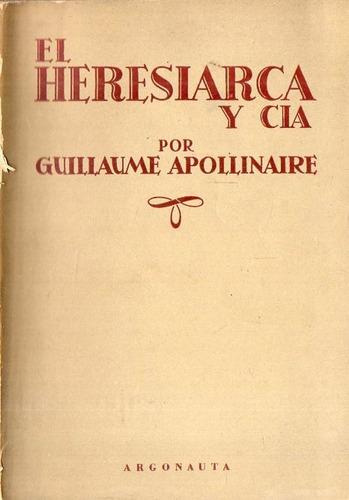 apollinaire - el heresiarca y cia - editorial argonauta