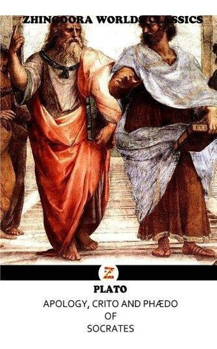apology, crito and ph do of socrates : plato (greek philoso