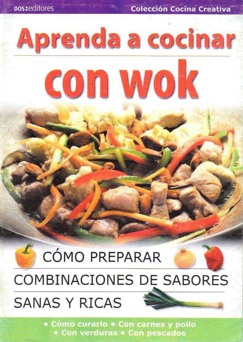 Aprenda a cocinar con wok colecci n cocina creativa - Cocinar con wok en vitroceramica ...