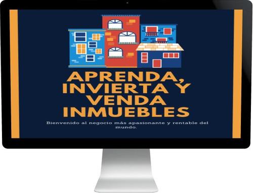 aprenda, invierta y venda inmuebles