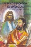 aprendendo com as epistolas - luiz rodrigues da cruz