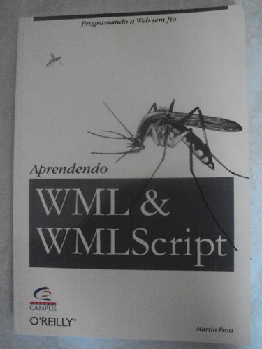 aprendendo wml & wmlscript - programando a web sem fio