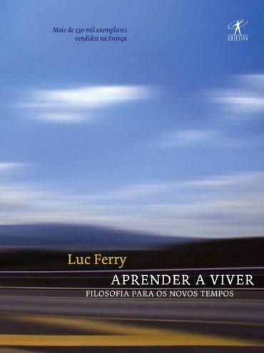 aprender a viver  luc ferry