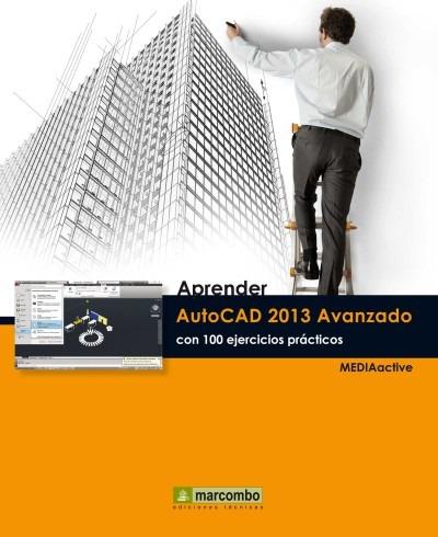 aprender autocad 2013 avanzado con 100 ejercicios prácticos(
