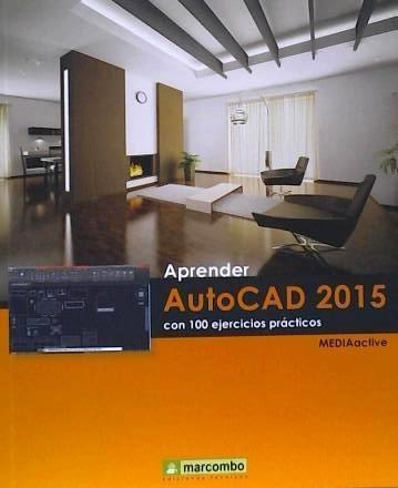 aprender autocad 2015 con 100 ejercicios(libro autocad)