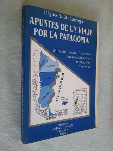 apuntes de un viaje por la patagonia - dígno raúl quiroga